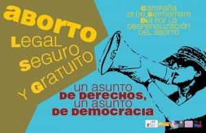 cartel aborto legal seguro y gratuito. Un asunto de derechos, un asunto de democracia
